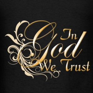 In God We Trust Hoodies - Men's T-Shirt