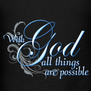 With God All Things Are Possible Hoodies - Men's T-Shirt