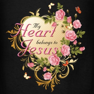 My Heart Belongs To Jesus Sweatshirts - Men's T-Shirt