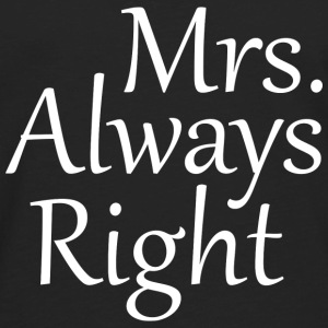 Mrs. Always Right - Men's Premium Long Sleeve T-Shirt