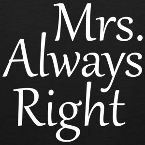 Mrs. Always Right - Men's Premium Tank