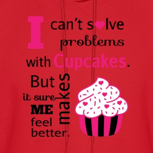 cute, humorous cupcake quotes, happiness Women's T-Shirts - Men's Hoodie