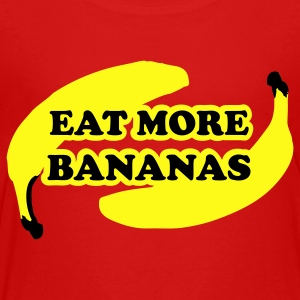 Eat more bananas Kids' Shirts - Toddler Premium T-Shirt