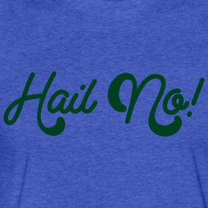 Hail no Sweatshirts - Fitted Cotton/Poly T-Shirt by Next Level