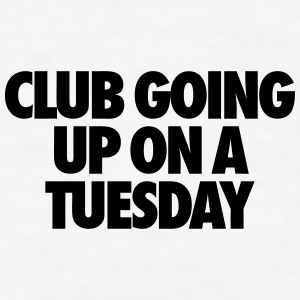 Club Going Up On A Tuesday Accessories - Men's T-Shirt