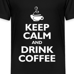 keep calm and drink coffee Kids' Shirts - Toddler Premium T-Shirt
