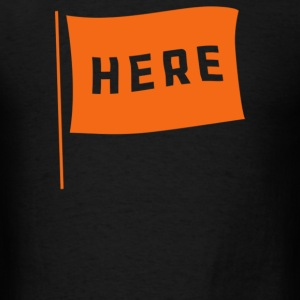 HERE Flag - Men's T-Shirt