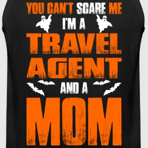 Cant Scare Travel Agent And A Mom T-shirt T-Shirts - Men's Premium Tank