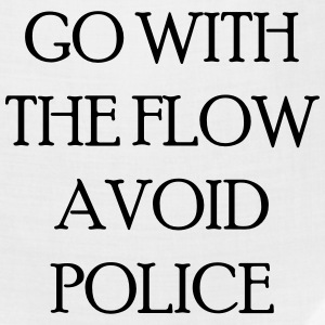 Go with the flow avoid police T-Shirts - Bandana