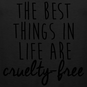 The best things in life are cruelty-free T-Shirts - Men's Premium Tank