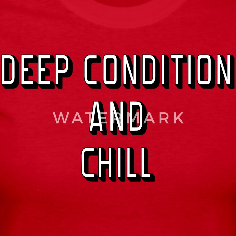 Deep Condition and Chill Long Sleeve Shirts - Women's Long Sleeve Jersey T-Shirt