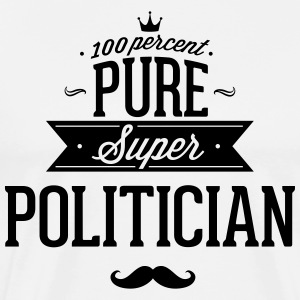 100 percent pure super politician Hoodies - Men's Premium T-Shirt