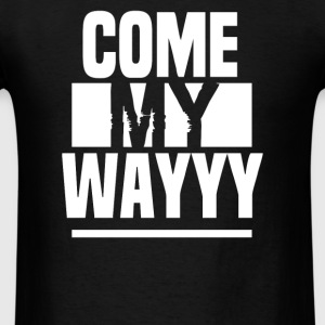 COME MY WAY - Men's T-Shirt
