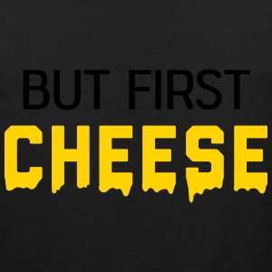 But first Cheese T-Shirts - Men's Premium Tank