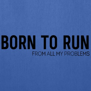 Born to Run (From all my problems) T-Shirts - Tote Bag