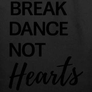 Break Dance Not Hearts T-Shirts - Eco-Friendly Cotton Tote