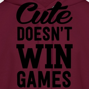 Cute Doesn't Win Games T-Shirts - Men's Hoodie