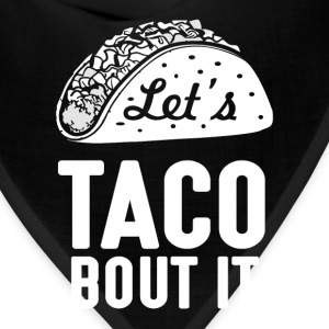 Let's Taco Bout It Humorous Novelty  T-Shirts - Bandana