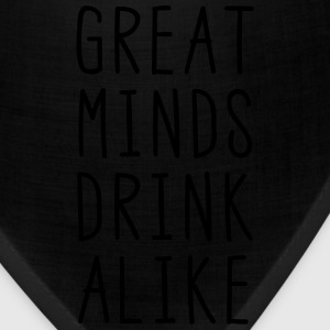 Great Minds Drink Alike T-Shirts - Bandana