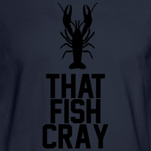 Fish Cray T-Shirts - Men's Long Sleeve T-Shirt