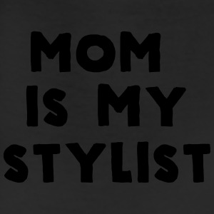 Mom is my stylist Baby & Toddler Shirts - Leggings