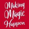 Making Magic Happen T-Shirts - Women's Premium T-Shirt