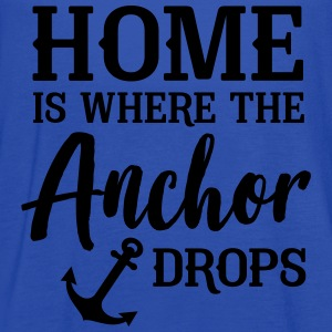 Home is where the anchor drops T-Shirts - Women's Flowy Tank Top by Bella