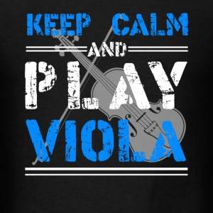 Keep Calm And Play Viola - Men's T-Shirt