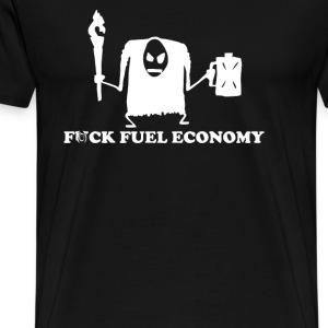 Fuck Fuel Economy Monster - Men's Premium T-Shirt