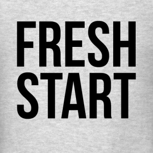 FRESH START NEW BEGINNING Tanks - Men's T-Shirt