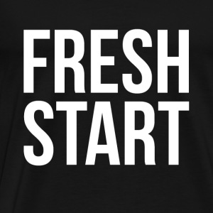 FRESH START NEW BEGINNING Tanks - Men's Premium T-Shirt
