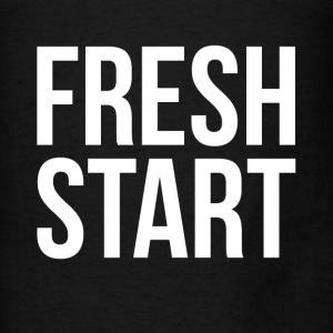 FRESH START NEW BEGINNING Hoodies - Men's T-Shirt