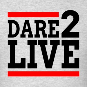 DARE TO LIVE MOTIVATION INSPIRATION Sportswear - Men's T-Shirt