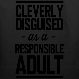 Cleverly disguised as a responsible adult T-Shirts - Eco-Friendly Cotton Tote