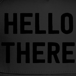 Hello There T-Shirts - Trucker Cap
