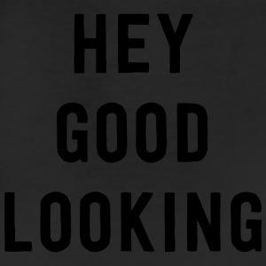 Hey Good Looking T-Shirts - Leggings