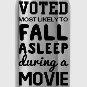Voted most likely to fall asleep during a movie T-Shirts - Water Bottle