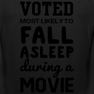 Voted most likely to fall asleep during a movie T-Shirts - Men's Premium Tank