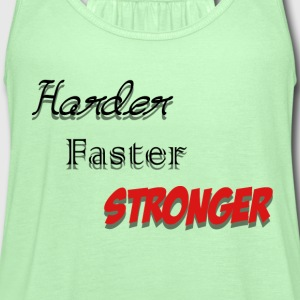 Harder Faster Stronger - Women's Flowy Tank Top by Bella