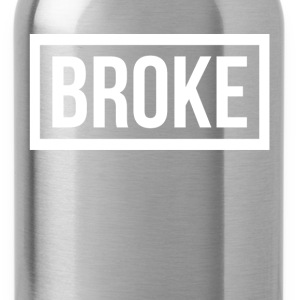 BROKE BROKE T-Shirts - Water Bottle