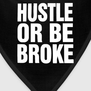 Hustle or Be Broke - Bandana