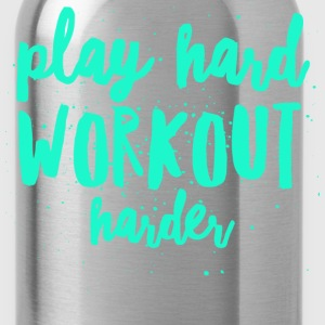 Play Hard Workout Harder - Water Bottle