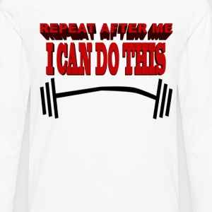 I can do this... - Men's Premium Long Sleeve T-Shirt