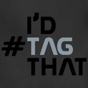 I'd #TAG that - Adjustable Apron