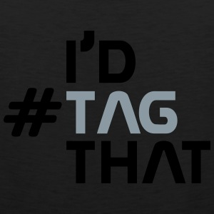 I'd #TAG that - Men's Premium Tank
