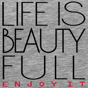 Life is beautiful Hoodies - Men's Premium T-Shirt