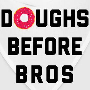 Doughs Before Bros Funny Quote T-Shirts - Bandana