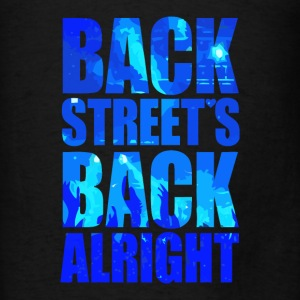 Back Street's Back Alright - Men's T-Shirt