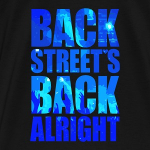 Back Street's Back Alright - Men's Premium T-Shirt