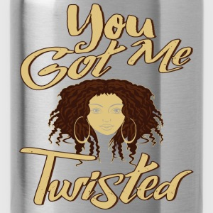 You Got Me Twisted T-Shirt - Water Bottle